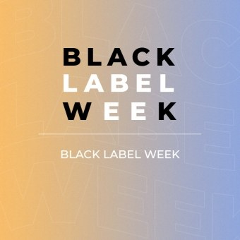 BLACK LABEL WEEK
